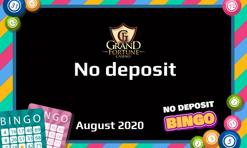 Latest no deposit bonus from Grand Fortune, today 26th of August 2020