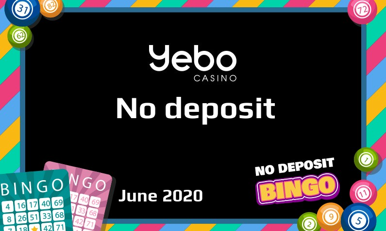 Latest Yebo Casino no deposit UK bonus June 2020